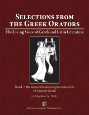 Selections from the Greek Orators : The Living Voice of Greek and Latin Literature