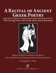 A Recital of Ancient Greek Poetry : The Living Voice of Greek and Latin Literature