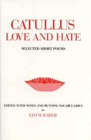 Catullus: Love and Hate: Selected Short Poems