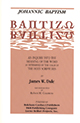 Baptizo: Johannic Baptism: An Inquiry into the Meaning of the Word