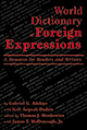 World Dictionary of Foreign Expressions : A Resource for Readers and Writers