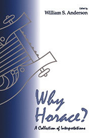 Why Horace? : A Collection of Interpretations
