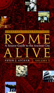 Rome Alive: A Source-Guide to the Ancient City Volume I