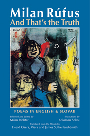 Milan Rufus: And That's the Truth: Poems in English & Slovak