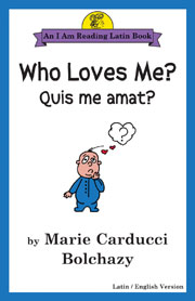 Who Loves Me?: Quis me amat?