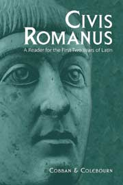 Civis Romanus: A Reader for the First Two Years of Latin