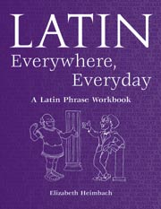 Latin Everywhere, Everyday: A Latin Phrase Workbook