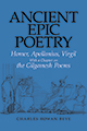 Ancient Epic Poetry: Homer, Apollonius, Virgil With a Chapter on the Gilgamesh Poems