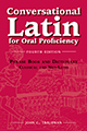 Conversational Latin for Oral Proficiency: 4th edition