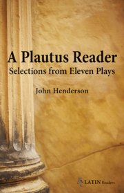A Plautus Reader: Selections from Eleven Plays