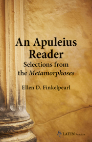 An Apuleius Reader: Selections from the Metamorphoses