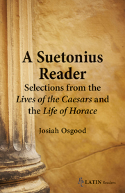 A Suetonius Reader: Selections from the Lives of the Caesars and the Life of Horace