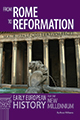 From Rome to Reformation: Early European History for the New Millennium