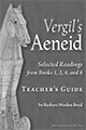 Vergil's Aeneid: Selected Readings from Books 1, 2, 4, and 6 Teacher's Guide