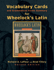 Vocabulary Cards and Grammatical Forms Summary for Wheelock's: 2nd edition