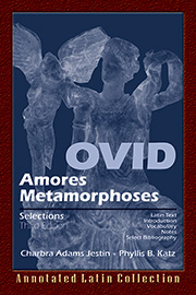 Ovid: Amores, Metamorphoses Selections 3rd Edition : Annotated Latin Collection