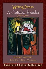 Writing Passion: A Catullus Reader, Second Edition