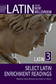 Latin for the New Millennium Latin 3: Select Latin Enrichment Readings