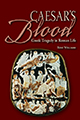 Caesar's Blood: Greek Tragedy in Roman Life