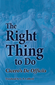 The Right Thing to Do: Cicero's De Officiis