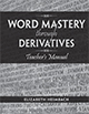 Word Mastery through Derivatives for Latin Students TM