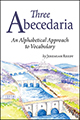 Three Abecedaria: An Alphabetical Approach to Vocabulary