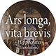 Ars longa, vita brevis: Art is long, life is short