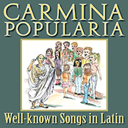 Carmina Popularia : Well-known Songs in Latin CD Download