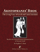 Aristophanes' Birds : The Living Voice of Greek and Latin Literature