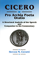 Cicero Pro Archia Poeta Oratio: A structural Analysis of the Speech and Companion to the Commentary