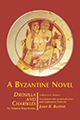 A Byzantine Novel: Drosilla and Charikles, by Niketas Eugenianos