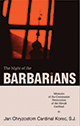 The Night of the Barbarians : Memoirs of the Communist Persecution of the Slovak Cardinal