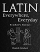 Latin Everywhere, Everyday: A Latin Phrase Workbook Teacher's Manual with audio
