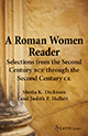 A Roman Women Reader: Selections from the Second Century BCE through Second Century CE
