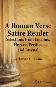 A Roman Verse Satire Reader Selections From Lucilius Horace