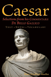 Caesar Selections From His Commentarii De Bello Gallico