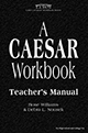 A Caesar Workbook Teacher's Manual