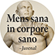 Mens sana in corpore sano.: A sound mind in a sound body