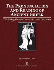 The Pronunciation and Reading of Ancient Greek : The Living Voice of Greek and Latin Literature