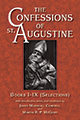 The Confessions of St. Augustine: Books I - IX (Selections)