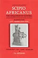 Scipio Africanus The Conqueror of Hannibal: Selections from Livy: Books XXVI - XXX