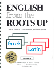 English from the Roots Up Volume II: Help for Reading, Writing, Spelling, and S.A.T. Scores