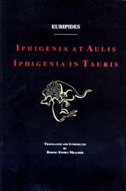 Euripides: Iphigenia at Aulis and Iphigenia in Tauris
