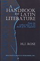 A Handbook of Latin Literature: From the Earliest Times to the Death of St. Augustine