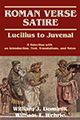 Roman Verse Satire: Lucilius to Juvenal: A Selection with an Introduction, Text, Translations, and Notes