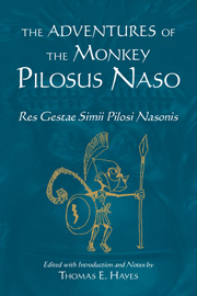 The Adventures of the Monkey Pilosus Naso: Res Gestae Simii Pilosi Nasonis