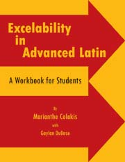 Excelability in Advanced Latin: A Workbook for Students