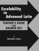 Excelability In Advanced Latin: Teacher's Guide and Answer Key