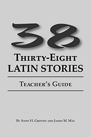 Thirty-eight Latin Stories: Teacher's Guide