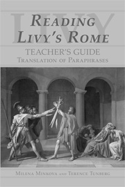 Reading Livy's Rome: Translation of Paraphrases Teacher's Guide